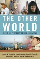 Other World: Issues and Politics of the Developing World, The (7th Edition), Goo