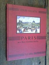 Paris aux deux derniers siècles / Louis Villatte / illustrations de Pierre Noel