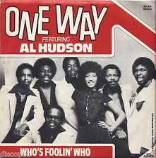 "ONE WAY featuring AL HUDSON - Who's foolin' who VINYL 7"" 45 LP ITALY 1982 NM/VG"