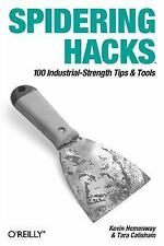 Spidering Hacks : 100 Industrial-Strength Tips and Tools by Morbus Iff, Kevin He