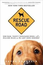 Rescue Road : One Man, Thirty Thousand Dogs and a Million Miles on the Last...