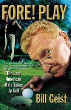 Fore! Play : The Last American Male TakE SIGNED