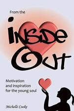 From the Inside Out : Being a Teenager Can Be Tough. It Is a Time in Our...