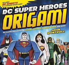 DC Super Heroes Ser.: DC Super Heroes Origami : 46 Folding Projects for...