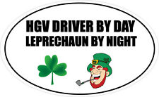HGV DRIVER BY DAY LEPRECHAUN - Lorry / Truck / Novelty Vinyl Sticker 16cm x 9cm