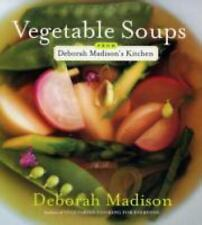 Vegetable Soups from Deborah Madison's Kitchen by Deborah Madison (2006, Paperba