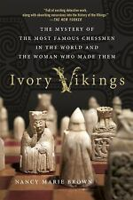 Ivory Vikings: the Mystery of the Most Famous Chessmen in the World and the...