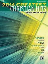 Greatest Hits: 2014 Greatest Christian Hits by Alfred Publishing Staff (2014,...