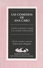 Las comedias de Ana Caro: Valor, agravio y mujer y  El conde Partinupls