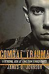 Combat Trauma: A Personal Look at Long-Term Consequences-ExLibrary