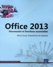 office 2013   nouveautés et fonctions essentielles   word  excel  powerpoint et