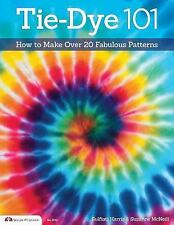 Tie-Dye 101 : T shirt How to Make over 20 Fabulous Patterns FREE SHIPPING!