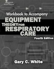Equipment Theory For Respiratory Care Workbook