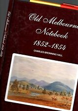 Victorian Goldfields 1852-54 OLD MELBOURNE NOTEBOOK Charles Browning Hall Ltd Ed