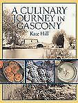 A Culinary Journey in Gascony: Recipes and Stories from My French Cana-ExLibrary