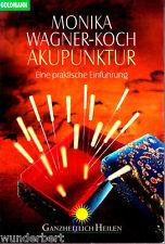 """Monika Wagner-Koch - """" AKUPUNKTUR - Eine praktische Einführung """" (1998) - tb"""