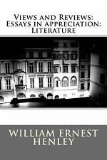 Views and Reviews: Essays in Appreciation: Literature (2014, Paperback)
