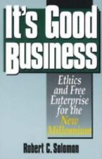 It's Good Business : Ethics and Free Enterprise for the New Millenium by...