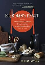 Poor Man's Feast : A Love Story of Comfort, Desire, and the Art of Simple...NEW