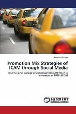 Promotion Mix Strategies of Icam Through Social Media by Sultana Muneer...