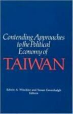 Contending Approaches to the Political Economy of Taiwan (East Gate Books)