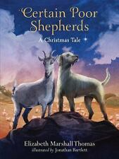 Certain Poor Shepherds : A Christmas Tale by Elizabeth Marshall Thomas (Hardcvr)
