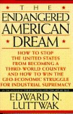 The Endangered American Dream : How to Stop the United States from Becoming a...