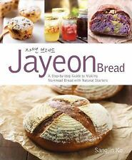 Jayeon Bread : A Step by Step Guide to Making No-Knead Bread with Natural...