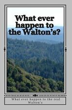 What Ever Happen to the Walton's? by Danny Davis (2011, Paperback)