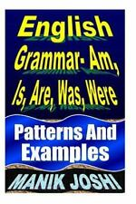 English Daily Use: English Grammar- Am, Is, Are, Was, Were : Patterns and...