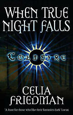 When True Night Falls: The Coldfire Trilogy: Book Two, Friedman, Celia
