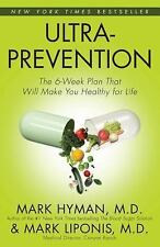 Ultraprevention : The 6-Week Plan That Will Make You Healthy for Life by Mark...