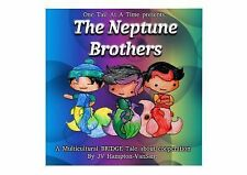 The Neptune Brothers : A Multicultural BRIDGE Tale of Cooperation by J. V....