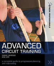 Advanced Circuit Training: A Complete Guide to Progressive Planning and...