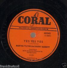 Martha Tilton and Harry Babbitt on 78 rpm Coral 60545: Yes Yes Yes/Sunshine Kiss