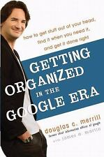 Getting Organized in the Google Era: How to Get Stuff out of Your Head, Find It
