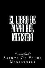 El Libro de Mano Del Ministro : Spanish -Minister's Hand Book by Saints Of...