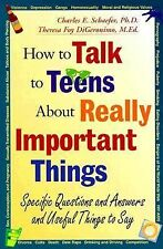 How to Talk to Teens About Really Important Things: Specific Questions and Ans..