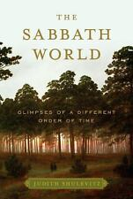The Sabbath World: Glimpses of a Different Order of Time-ExLibrary