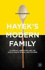 Hayek's Modern Family : Classical Liberalism and the Evolution of Social...