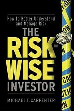 The Risk-Wise Investor: How to Better Understand and Manage Risk