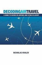 Decoding Air Travel: A Guide to Saving on Airfare and Flying in Luxury-ExLibrary