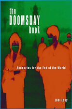 The Doomsday Book: Scenarios for the End of the World, Joel Levy
