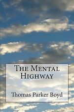 The Mental Highway by Thomas Boyd (2014, Paperback)