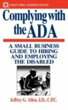 Small Business: Complying with the ADA : A Small Business Guide to Hiring and...