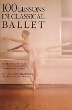 100 Lessons in Classical Ballet : The Eight-Year Program of Leningrad's...