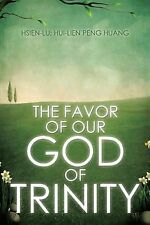 The Favor of Our God of Trinity by Hui-Lien Peng Huang and Hsien Lu (2014,...
