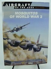 Aircraft Of The Aces: Men & Legends Mosquitos Of World War 2 Paperback Military