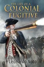 The Life of a Colonial Fugitive by Leonardo Noto and Jonathan Lee (2012,...