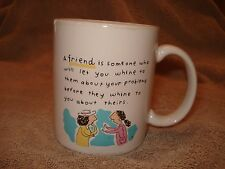 "Shoe-Box Coffee Mug""A Friend Is Someone Who  will let you whine to them "" 4""x3"""